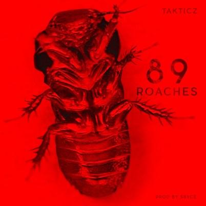 Takticz - 89 Roaches (Audio)