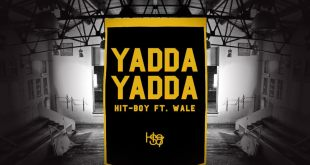 Hit Boy ft. Wale - Yadda Yadda (Audio)