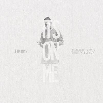 Jonathas ft. Chakeeta Banita - It's On Me (Audio)