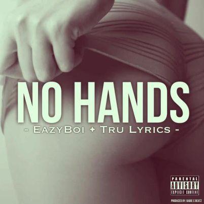 Eazy Boi ft. Lil Ronny MothaF & Tru Lyrics - No Hands (Audio)