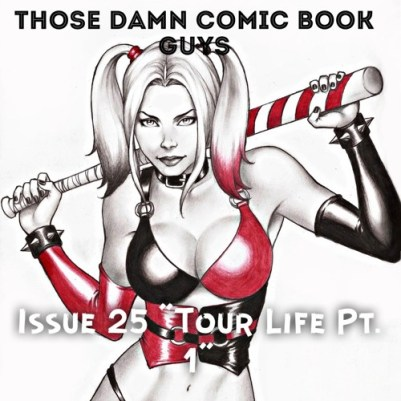 TD Comic Book Guys: Issue 25 - Tour Life Pt. 1 [Podcast]
