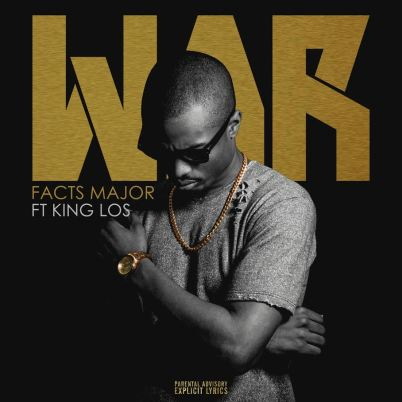 Facts Major ft. King Los - War (Audio)