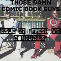 TD Comic Book Guys: Issue 27 – Fresh vs. Confucius [Podcast]