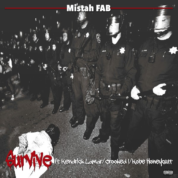 Mistah F.A.B. ft. Kendrick Lamar, Crooked I & Kobe Honeycutt - Survival (Audio)