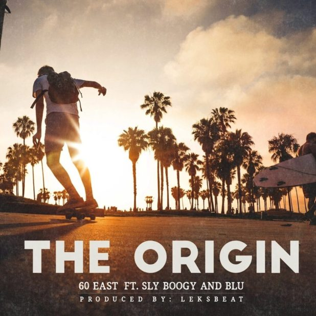 60 East ft. Sly Boogie & BLU - The Origin (Audio)
