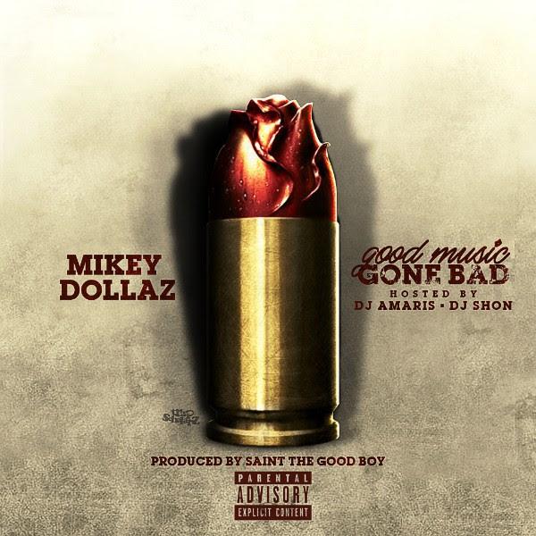 Mikey Dollaz - Good Music Gone Bad (Mixtape)