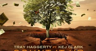 Tray Haggerty ft. Kej Clark - Count It Up (Audio)