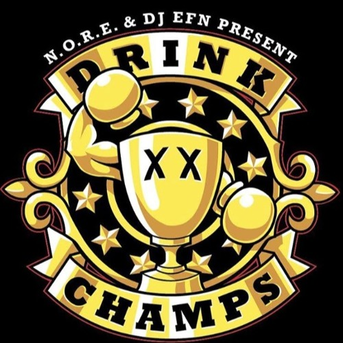 10 Hip Hop Podcasts You Should Check Out - the drink champs podcast