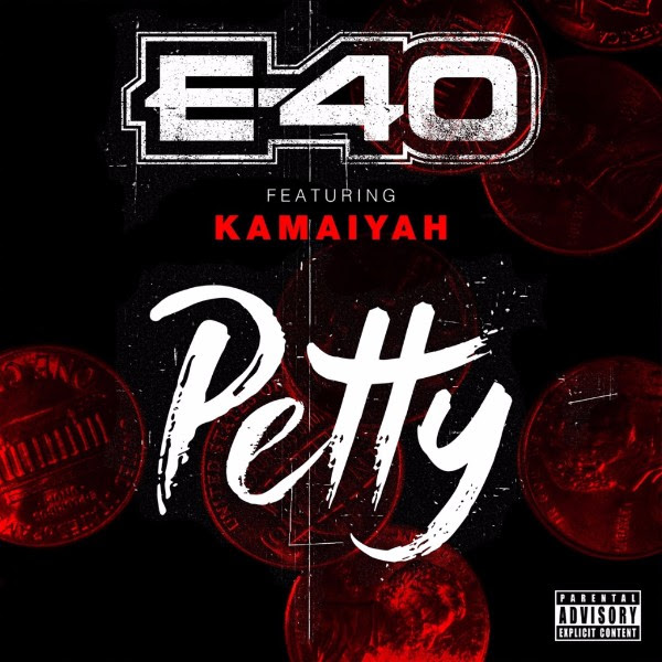 E-40 ft. Kamaiyah - Petty (Audio)