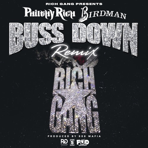 Philthy Rich ft. Birdman - Buss Down (Remix) (Audio)