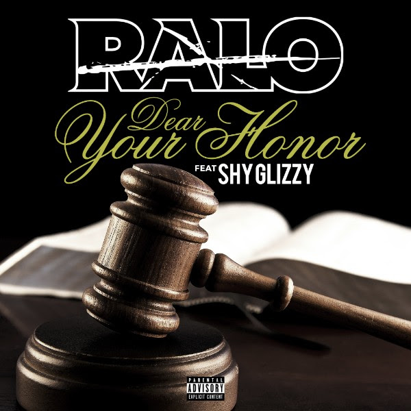 Ralo ft. Shy Glizzy - Dear Your Honor (Audio)