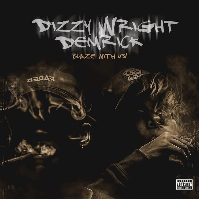 Dizzy Wright x Demrick - Blaze With Us (Mixtape)