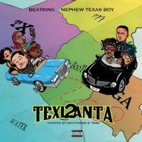 BeatKing & Nephew Texas Boy drop 'Texlanta 2'