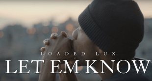 Loaded Lux - Let Em Know (Video)
