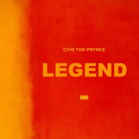 CyHi The Prynce wants you to know he's a 'Legend'