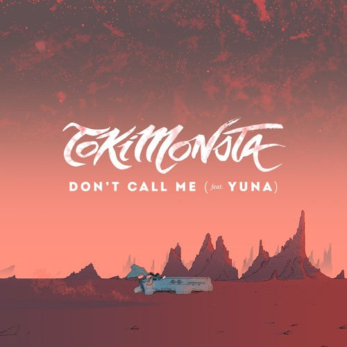 TOKiMONSTA featuring Yuna - Don't Call Me (Audio)
