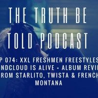 EP 074: XXL Freshmen Freestyles, Soundcloud is alive + Album Reviews from Twista, Starlito & French Montana (Podcast)