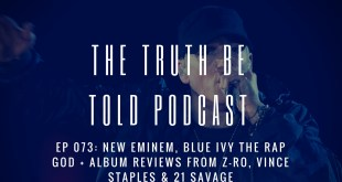 EP 073: New Eminem, Blue Ivy the Rap God + Album Reviews from Z-Ro, Vince Staples & 21 Savage (Podcast)