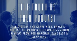 EP 079: JAY-Z vs Kanye West, Drake's decline, Lil Wayne + album reviews from Rob Markman, Dave East & ASAP Ferg (Podcast)