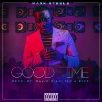 Mark Steele Returns With Good Vibes On New Single 'Good Time'