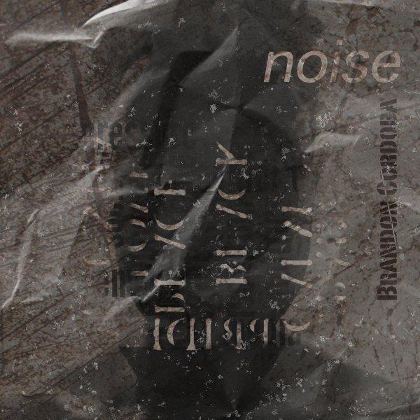 Brandon Cordoba - Noise (Instrumental Album)