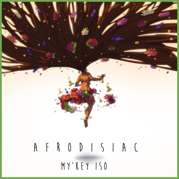 My'Key Iso - Afrodisiac (Audio)