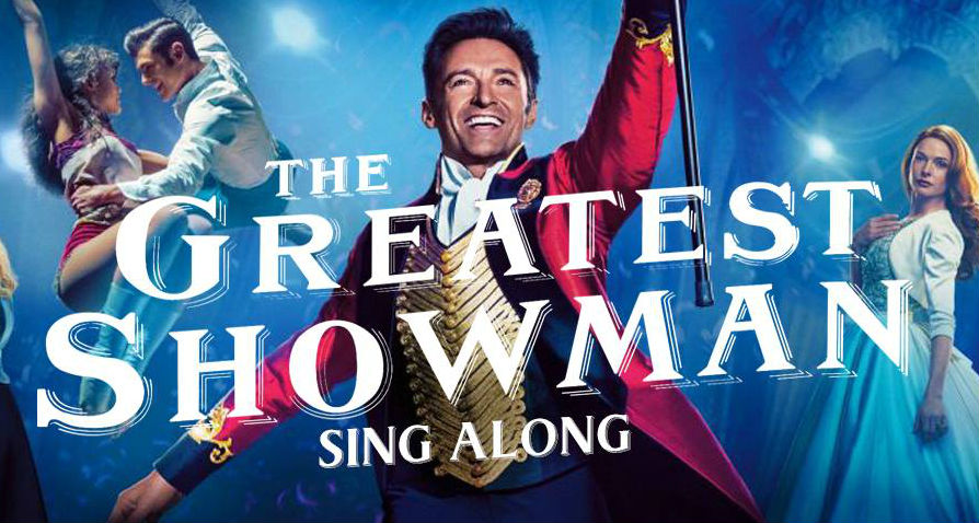 Thursday 27th June – The Greatest Showman sing-a-long (Marquee screening)