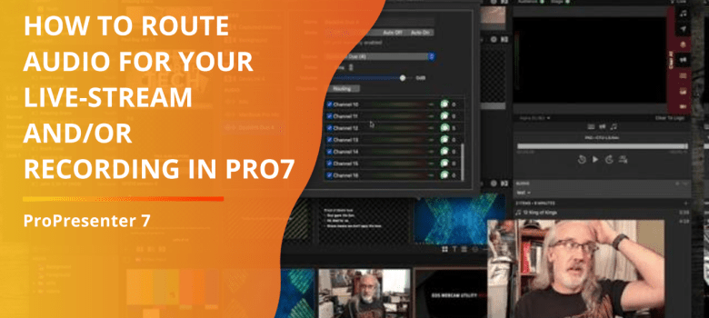 ProPresenter Tutorial: How to route audio into Pro7.2 and back out to a live stream and/or recording
