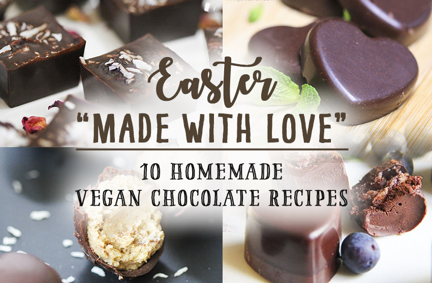 Vegan Easter 'Made With Love' - 10 homemade chocolate recipes