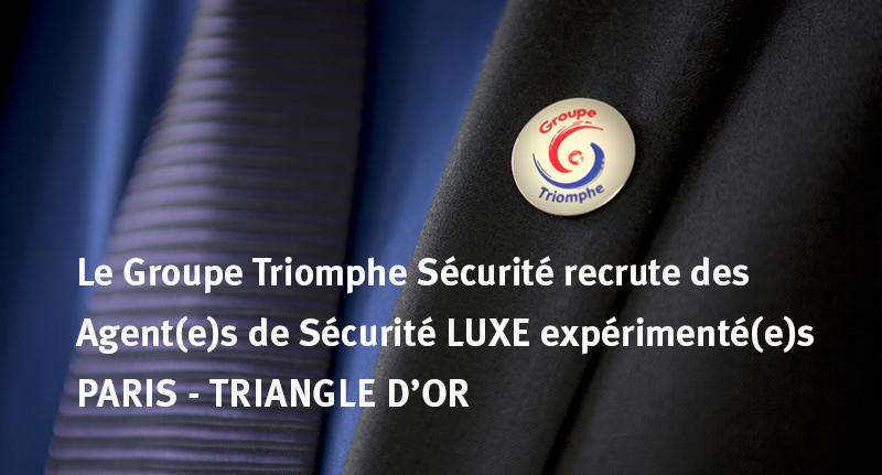 Triomphe Sécurité recrute des Agent(e)s de Sécurité Luxe expérimenté(e)s – Paris – Triangle d'Or
