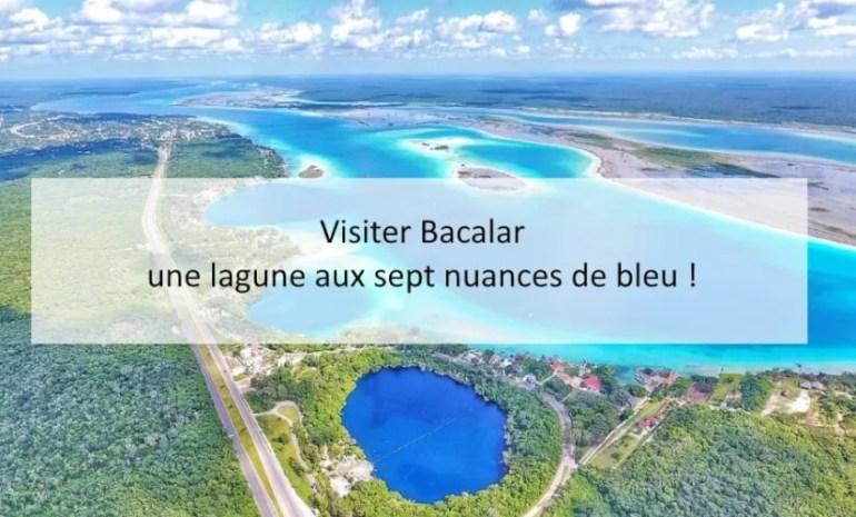 Visiter Bacalar une lagune aux sept nuances de bleu