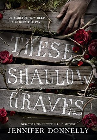 Cover of book These Shallow Graves by Jennifer Donnelly