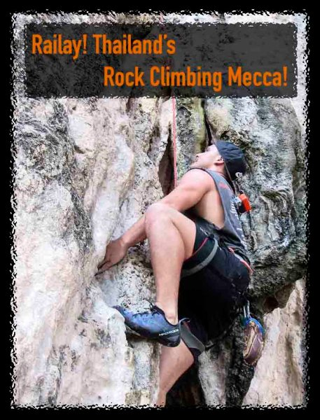 Railay! Thailand's Rock Climbing Mecca!