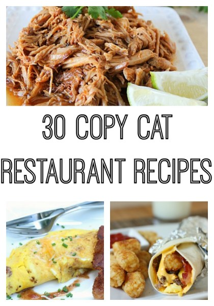 30 Copy Cat Restaurant Recipes