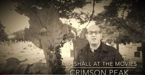 Marshall at the Movies: Crimson Peak