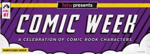hmv Celebrate The Comicbook Universe With First Ever hmv Presents Comic Week Deadpool, Batman and Rick And Morty Exclusives Announced