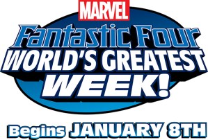 Get Ready For Fantastic Four: World's Greatest Week