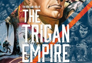 The 100 Graphic Novels You Should Read While Stuck Inside: Day Forty-two: The Rise And Fall Of The Trigan Empire Volume One