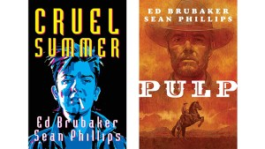 Ed Brubaker And Sean Phillips Give Fans Two Graphic Novel Hardcovers – Pulp and Cruel Summer —Out This Summer From Image