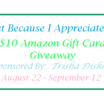 Just Because I Appreciate You – $10 Amazon Giveaway Ends Sept. 12 ENDED