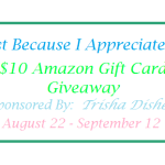 Just Because I Appreciate You – $10 Amazon Giveaway Ends Sept. 12