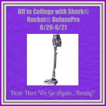 Off to College with Shark Rocket DeluxePro #Giveaway Ends Sept. 21 ENDED