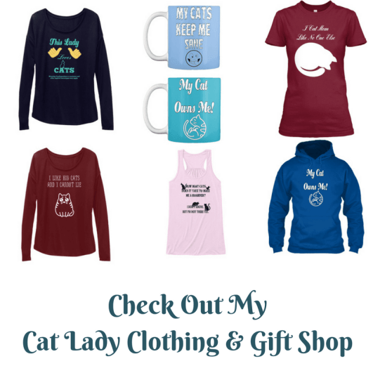 Check out my cat lady clothing & gift shop!