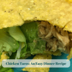 Chicken Tacos:  An Easy Dinner #Recipe