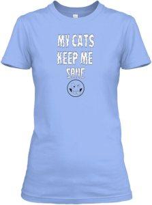 """My Cats Keep Me Sane"" T-Shirt"