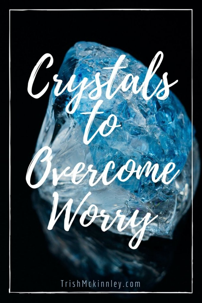 Crystals To Overcome Worry