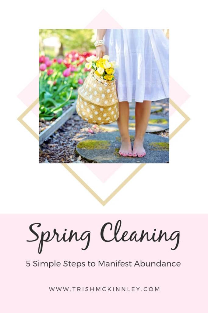 Spring Cleaning to Manifest Abundance