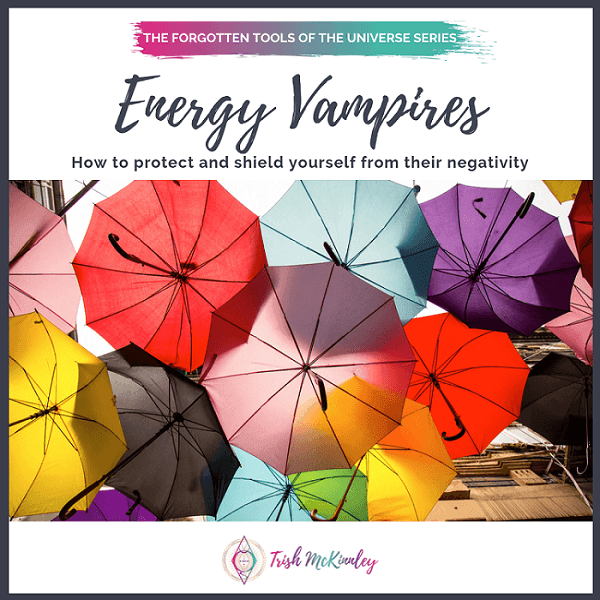 Image thumbnail with umbrellas and title: Energy Vampires - How to Protect & Shield Yourself from Their Negativity