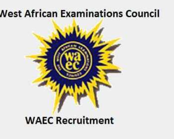 WAEC Recruitment Portal 2019 | Recruitment.waec.com.ng