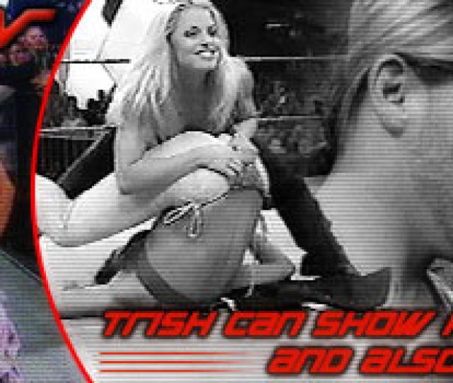 Trish Was Forced To Take On Jackie Gayda In A Bra Panties Match This Week As The Result Of The Raw Roulette Wheel After Finding Out Her Match